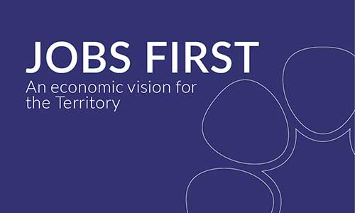 Jobs first - an economic vision for the Territory