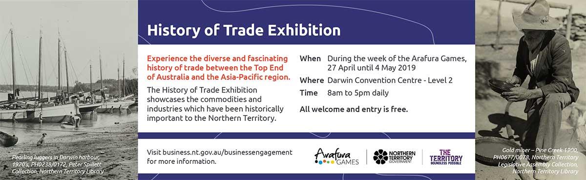 History of Trade Exhibition, visit business.nt.gov.au/businessengagement for more information