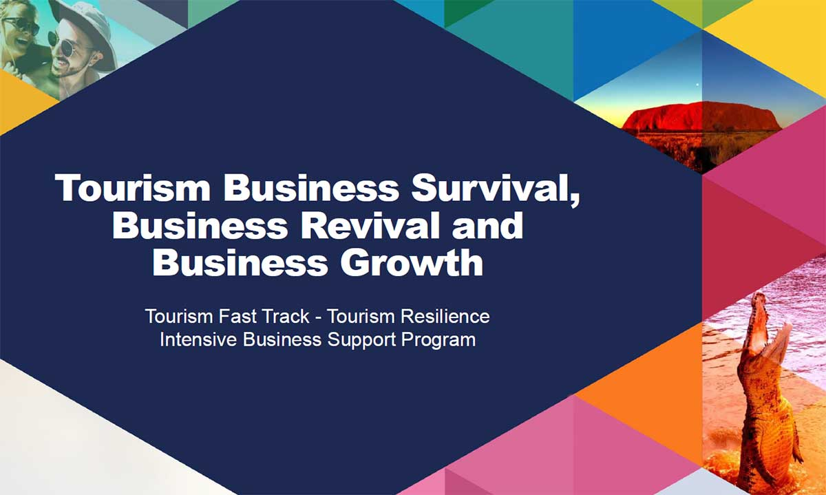 Tourism business survival, business revival and business growth, Tourism Fast Track - Tourism Resilience Intensive Business Support Program