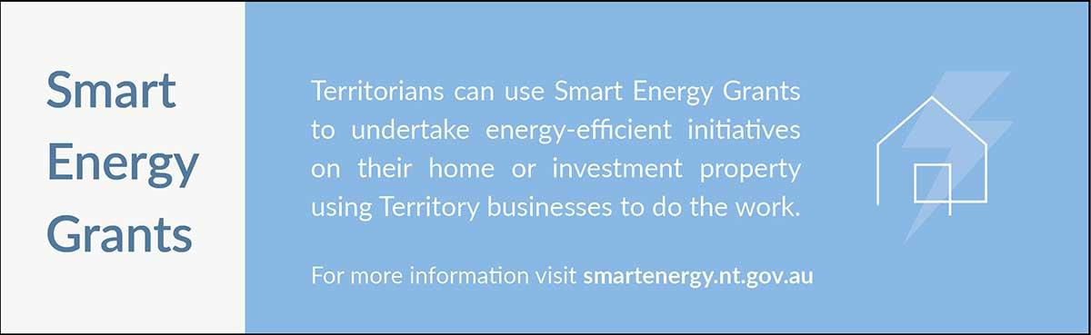 Smart Energy Grants, for more information visit smartenergy.nt.gov.au