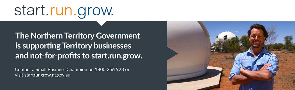 start.run.grow. The Northern Territory Government is supporting Territory businesses and not-for-profits to start.run.grow. Contact a small business champion on 1800 256 923 or visit startrungrow.nt.gov.au